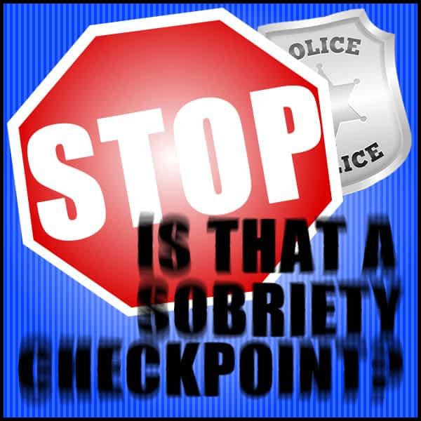 sobriety stop